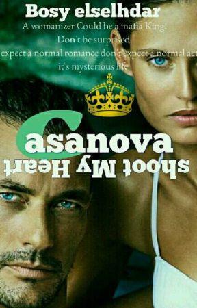 Casanova Shoot My Heart ✅ #wattys2017 by Bosy_elselhdar