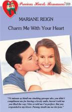 Charm Me with Your Heart (published by PHR) by rymahurt