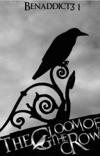 The Gloom Of The Crow by benaddict31