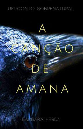A Canção de Amana by ImBarbaraHerdy