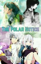 The Polar Notice by Msshell