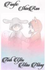 [Fanfic Shinran]Tình yêu màu nắng by Kudo-Miyuki2410