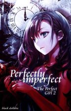 Perfectly Imperfect [On-going] by black_dollette