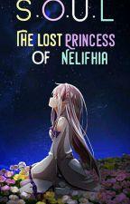 S.O.U.L: The Lost Princess Of Nelifhia by Boombalicious