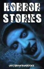 Страшни истории • Horror stories by UnicornWithaBooks
