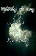 Výkřiky do tmy by Ken-Orion