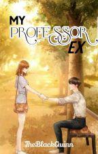 My Professor EX by TheBlackQuinn