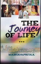 The Journey Of Life {WATTYS 2017} by KrishnaPriyaa29