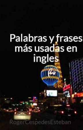 Palabras Y Frases Más Usadas En Inglés 300 Palabras Más