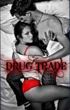 DRUG TRADE by SpiderManZYX
