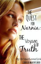 The Quest for Narnia: The Voyage of Truth (ON HOLD) by madness124