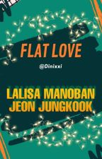 FLAT LOVE? JUNGKOOK X LALISA by Dinixxi