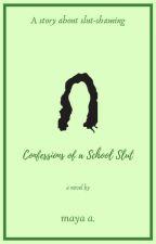 Confessions of A School Slut ✓ by RitikaChabra