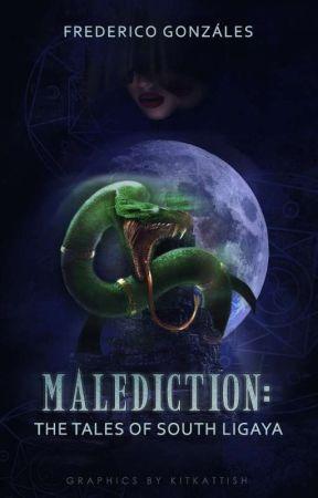 Malediction : Tales in South Ligaya by msmorenita