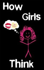 How Girls Think by HowGirlsThiink