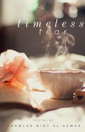 Timeless Tear by KhawlahTheWarrior
