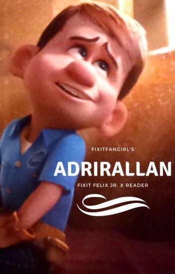 Adrirallan -- Fix it Felix Jr  x Reader ~Wreck it Ralph
