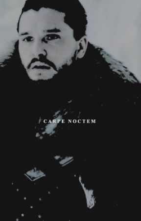 CARPE NOCTEM, jon snow  by valyrians