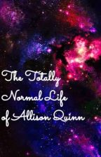 The Totally Normal Life of Allison Quinn by reii-chan
