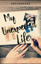My Unexpected Lyf by SafLaaNaaZz