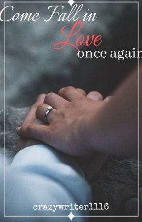 COME FALL IN LOVE ONCE AGAIN, Sequel To Obsession by crazywriter1116
