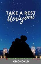 Take A Rest Aoriyomi [COMPLETE] by Kimonokun
