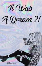 It Was A Dream ?! DEEL 2 by ItzEsmee