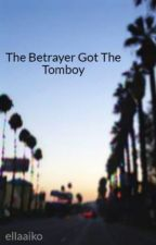 The Betrayer Got The Tomboy by ellaaiko