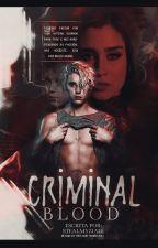 Criminal Blood by stealmyziall_