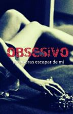 obsesivo(COMPLETA)✔ by The_lady_of_night