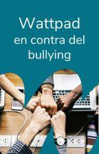 Wattpad en contra del bullying by Embajadores