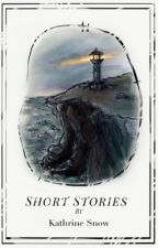 A Collection of Short Stories  by KathrineSnow