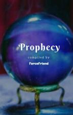 Prophecy by ForceFriend