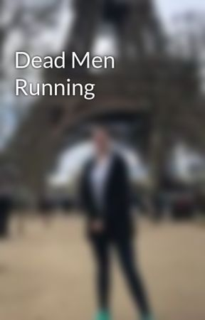 Dead Men Running by MaineCoons