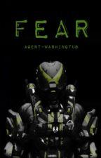 FEAR by agent-washingtub