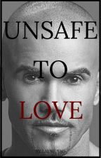 Unsafe To Love by LSMLaure