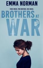 Brothers at War [#Wattys2017] by EmmaNorman_