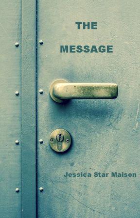 The Message by jessistarmaison
