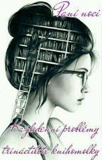 Každodenní problémy třináctileté knihomolky by JulieGorbacova