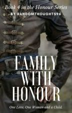 Family With Honour (Book 4)  by randomthoughts96