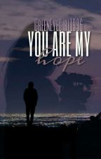 You are my hope | C.D ✔ by GreenEyeGirl1996