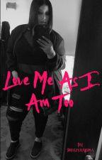 Love Me As I Am Too *Editing* by BreezyxAlsina