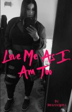 Love Me As I Am Too  by BreezyxAlsina