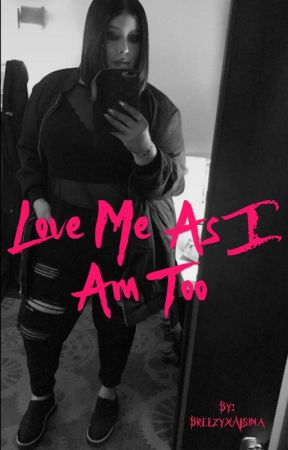 Love Me As I Am Too *Editing* by BreezyxAlsina