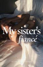 MY SISTER'S FIANCÉ  by scarlettevelvet