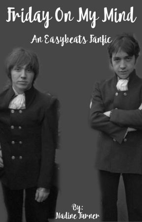 Friday On My Mind  (a Stevie Wright fanfic) by NadineTurner