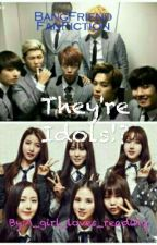 They're Idols?! (BTS FF)  by A_girl_loves_reading
