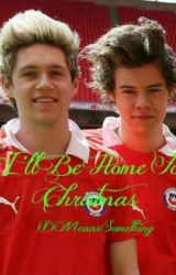 I'll Be Home For Christmas (A Short Narry AU Christmas Story) by TonysMcProbie