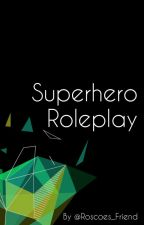 Superhero Roleplay by Roscoes_Friend