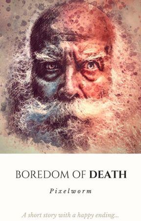 Boredom of Death  by liliamehamli